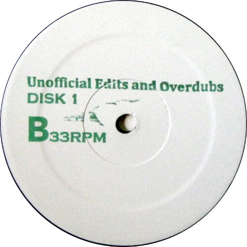 Unofficial Edits, Overdubs & Unreleased Rem...