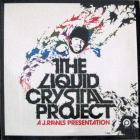 The Liquid Crystal Project - A J. Rawls Presentati