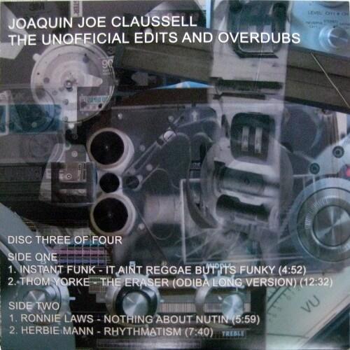 Joaquin Joe Claussell's Unofficial Edits An...