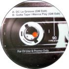 DC Le Groove / Gotta Tape I Wanna Play