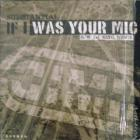 If I Was Your Mic (DJ Kiyo Remix)