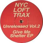 Unreleased Vol.2 : Give Me Shelter EP