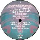 It Ain't Nuttin' / Time To Build / Di...