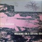 Walking On A Crystal Sea