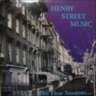 Henry Street Music: The First Sessions...