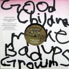 Good Children Make Bad Grown Ups